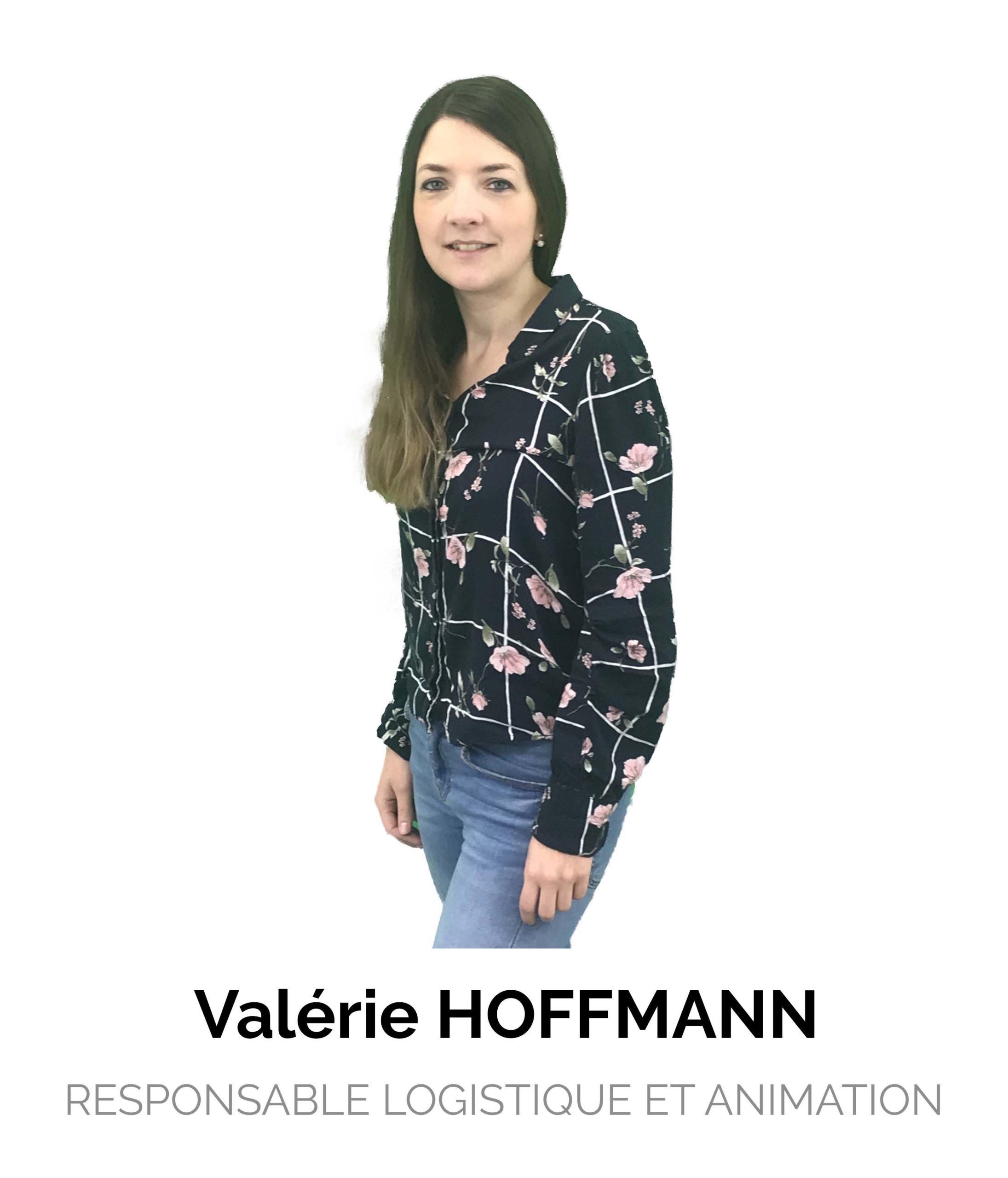 Valérie Hoffmann Responsable logistique et animation